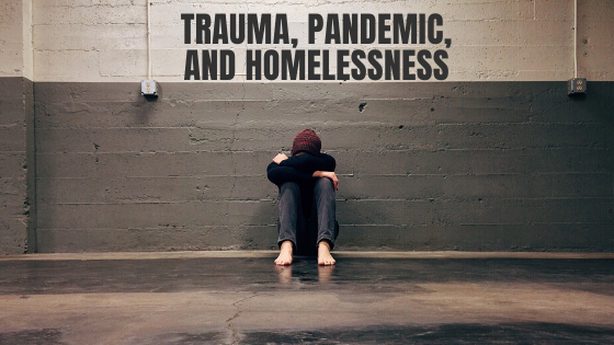 Trauma-Pandemic-and-Homelessness.png